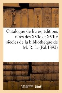 Catalogue De Livres, Editions Rares Des Xvie Et Xviie Siecles, Livres A Figures Du Xviiie Siecle - R