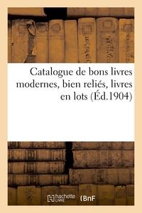 Catalogue De Bons Livres Modernes, Bien Relies, Livres En Lots