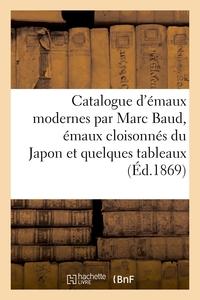 Catalogue D'emaux Modernes Par Marc Baud, Emaux Cloisonnes Du Japon Et Quelques Tableaux