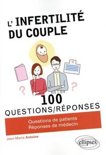 100 Questions/reponses ; L'infertilite Du Couple