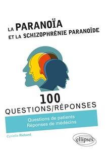 100 Questions/reponses ; La Paranoia Et La Schizophrenie Paranoide