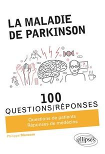 100 Questions/reponses ; La Maladie De Parkinson
