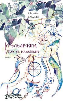 La Tataragne ; Reves Et Cauchemars
