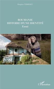Roumanie - Histoire D'une Identite