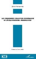 Les Chercheurs Collectifs Cooperatifs Et L'ecole Moderne : Perspectives