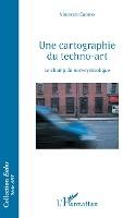 Une Cartographie Du Techno-art - Le Champ Du Non-symbolique