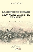La Geste De Tidjani - Reconquete Omarienne Du Macina