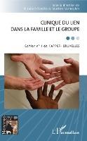Clinique Du Lien Dans La Famille Et Le Groupe ; Cahier N.1 De L'appcf, Bruxelles