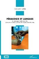 Pedagogie Et Langage ; La Pedagogie Institutionnelle, A La Rencontre Des Sciences Du Langage Et De L'homme