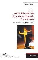 Hybridite Culturelle De La Danse Theatrale Etasunienne - A Partir De La Fin Du Xixe Siecle