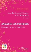 Analyser Les Pratiques - Vol03 - Pourquoi, Pour Qui Et Comment ?