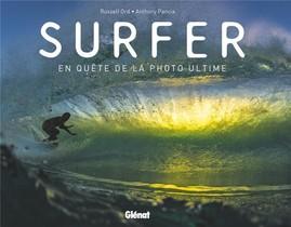 Surfer ; En Quete De La Photo Ultime