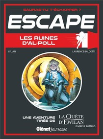 Escape ! ; Les Ruines D'al-poll ; Une Aventure De La Quete D'ewilan