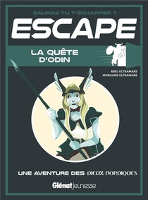 Escape ! ; La Quete D'odin ; Une Aventure Des Dieux Nordiques