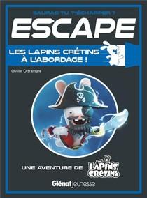 Escape ! ; Les Lapins Cretins A L'abordage