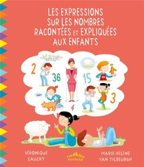 Les Expressions Sur Les Nombres Racontees Et Expliquees Aux Enfants