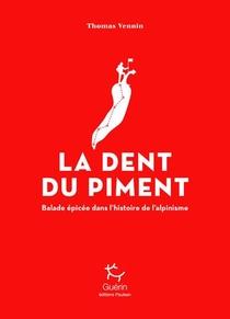 La Dent Du Piment ; Balade Epicee Dans L'histoire De L'alpinisme