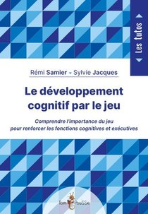 Le Developpement Cognitif Par Le Jeu
