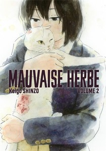 Mauvaise Herbe T.2