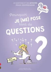 Pourquoi Je (me) Pose Tant De Questions ?