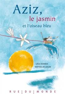 Aziz, Le Jasmin Et L'oiseau