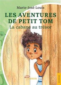 Les Aventures De Petit Tom : Petit Tom Et La Cabane Au Tresor