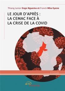 Le Jour D'apres : La Cemac Face A La Crise De La Covid-19