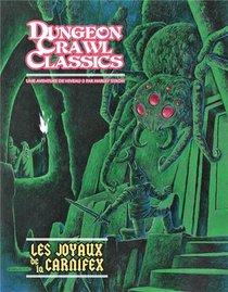 Dungeon Crawl Classics T.4 ; Les Joyaux De La Carnifex