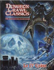 Dungeon Crawl Classics T.5 ; Le 13e Crane