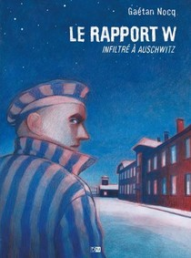 Le Rapport W ; Infiltre A Auschwitz