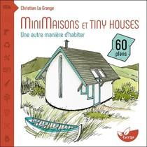 Minimaisons Et Tiny Houses ; Une Autre Maniere D'habiter