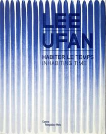 Lee Ufan ; Habiter Le Temps