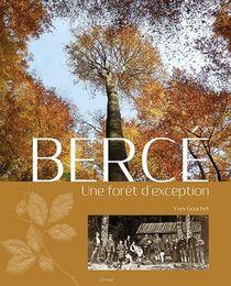 Berce, Une Foret D'exception