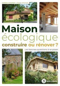 Maison Ecologique : Construire Ou Renover ?