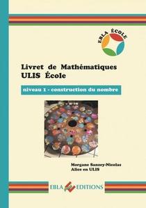 Livret De Mathematiques Ulis Ecole - Niveau 1 - Construction Du Nombre