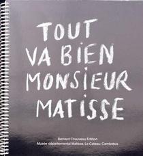 Tout Va Bien Monsieur Matisse