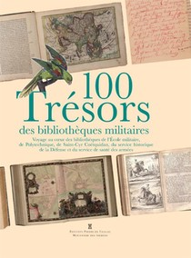 100 Tresors Des Bibliotheques Militaires