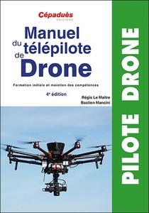 Manuel Du Telepilote De Drone (4e Edition)