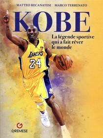 Kobe ; La Legende Sportive Qui A Fait Rever Le Monde