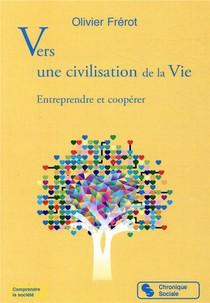 Vers Une Civilisation De La Vie ; Entreprendre Et Cooperer