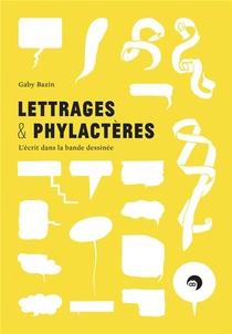 Lettrages Et Phylacteres ; L'ecrit Dans La Bande Dessinee