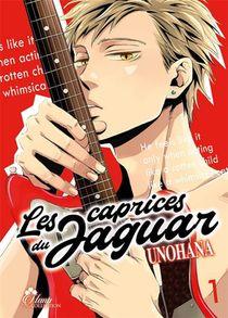 Les Caprices Du Jaguar - Tome 01 - Livre (manga) - Yaoi - Hana Collection