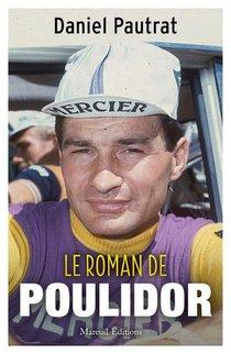 Le Roman De Raymond Poulidor