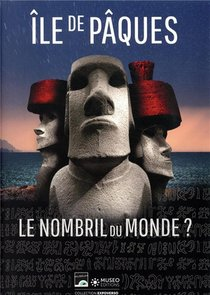 Ile De Paques - Le Nombril Du Monde