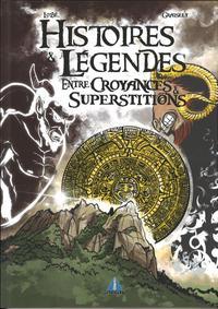 Croyances & Superstitions - Histoires & Legendes Croyances - Superstitions
