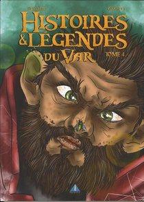 Histoires Et Legendes Du Var T4