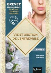 Vie Et Gestion De L'entreprise Tome 1 : Bp Esthetique-cosmetique-parfumerie