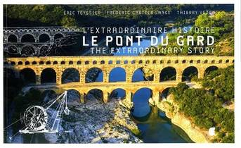 L'extraordinaire Histoire Du Pont Du Gard