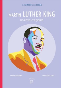 Martin Luther King ; Un Reve D'egalite