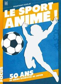 Le Sport Anime ! 50 Ans De Series Sportives Au Japon